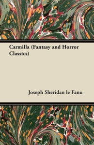 Carmilla (Fantasy and Horror Classics) (e-bok)