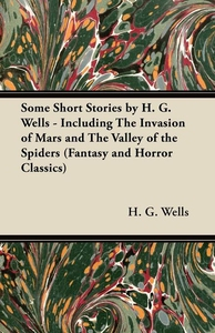 Some Short Stories by H. G. Wells - Including t