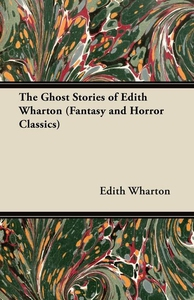 The Ghost Stories of Edith Wharton (Fantasy and