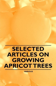 Selected Articles on Growing Apricot Trees (e-b
