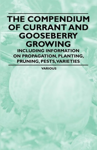 The Compendium of Currant and Gooseberry Growin