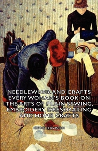 Needlework and Crafts - Every Woman's Book on t