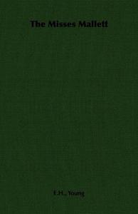 The Misses Mallett (e-bog) af E. H. Young