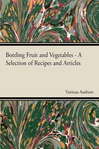 Bottling Fruit and Vegetables (e-bog) af Various Authors