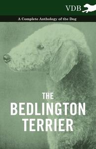 The Bedlington Terrier - A Complete Anthology of the Dog - (e-bog) af Various Authors, Various