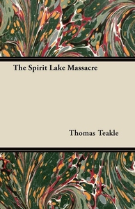 The Spirit Lake Massacre (e-bok) av Thomas Teak