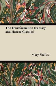 The Transformation (Fantasy and Horror Classics) (e-bog) af Mary Shelley