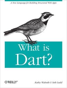 What is Dart? (e-bok) av Kathy Walrath, Seth La