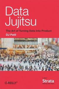 Data Jujitsu (e-bok) av DJ Patil