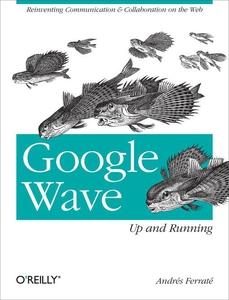Google Wave (e-bok) av Andres Ferrate