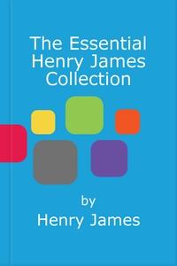 The Essential Henry James Collection (e-bok) av