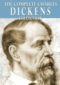 The Complete Charles Dickens Collection (e-bok)