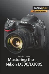 Mastering the Nikon D300/D300S (e-bok) av Darre