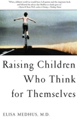 Raising Children Who Think for the mselves