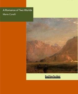 A Romance of Two Worlds (e-bok) av Marie Corell