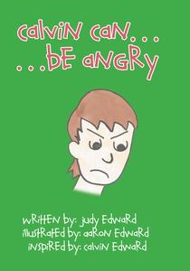 Calvin Can...Be Angry (e-bok) av Judy Edward