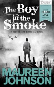 The Boy in the Smoke (e-bok) av Maureen Johnson