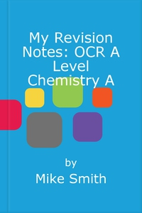 My revision notes: ocr a level chemistry a (e