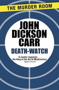 Death-Watch (ebok) av John Dickson Carr