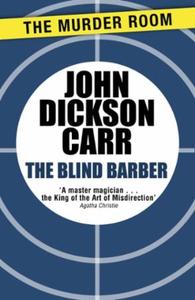 The Blind Barber (ebok) av John Dickson Carr