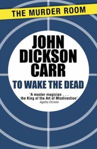 To Wake The Dead (ebok) av John Dickson Carr