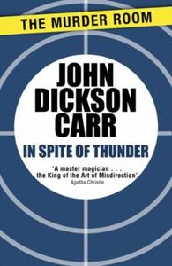 In Spite of Thunder (ebok) av John Dickson Ca