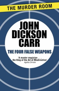 The Four False Weapons (ebok) av John Dickson