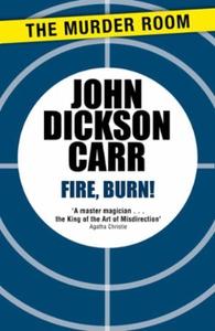 Fire, Burn! (ebok) av John Dickson Carr