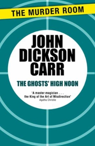 The Ghosts' High Noon (ebok) av John Dickson