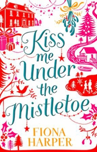 Kiss Me Under the Mistletoe (ebok) av Fiona H