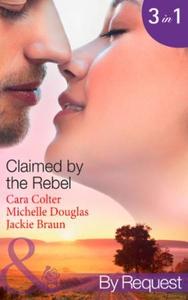 Claimed by the rebel (ebok) av Cara Colter, M