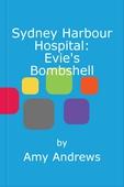 Sydney Harbour Hospital: Evie's Bombshell