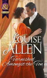 Tarnished amongst the ton (ebok) av Louise Al
