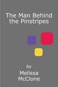 The Man Behind the Pinstripes (ebok) av Melis