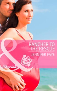 Rancher to the rescue (ebok) av Jennifer Faye