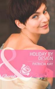 Holiday by design (ebok) av Patricia Kay