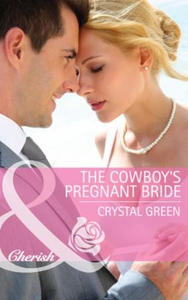 The cowboy's pregnant bride (ebok) av Crystal