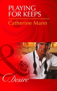 Playing for keeps (ebok) av Catherine Mann