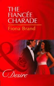 The Fiancée Charade (ebok) av Fiona Brand