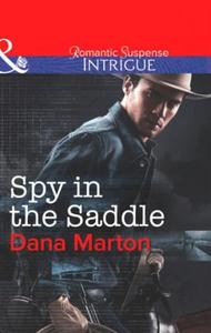 Spy in the saddle (ebok) av Dana Marton