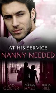 At his service: nanny needed (ebok) av Cara C