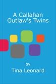 A Callahan Outlaw's Twins
