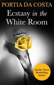 Ecstasy in the White Room (ebok) av Portia Da