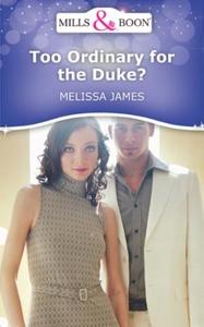 Too ordinary for the duke? (ebok) av Melissa