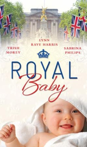 Royal baby (ebok) av Trish Morey, Lynn Raye H
