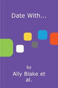 Date with... (ebok) av Ally Blake, Donna Alwa