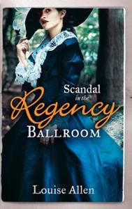 Scandal in the regency ballroom (ebok) av Lou