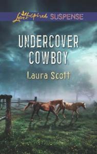 Undercover cowboy (ebok) av Laura Scott