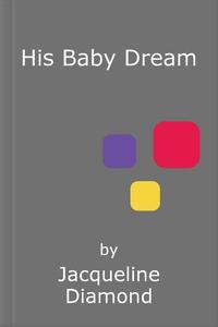 His baby dream (ebok) av Jacqueline Diamond