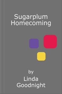 Sugarplum Homecoming (ebok) av Linda Goodnigh